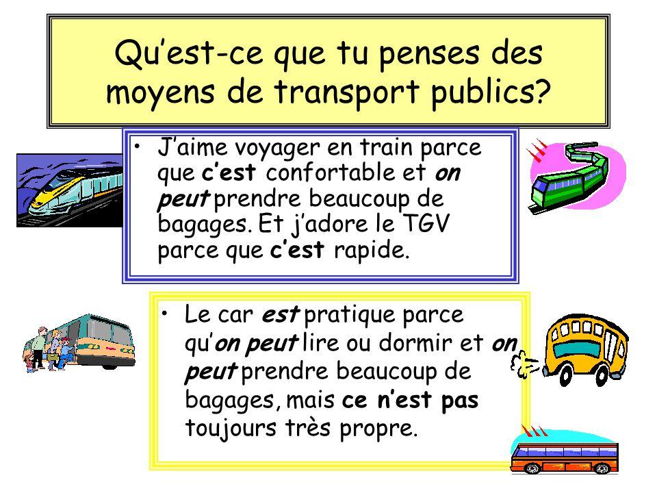 Qu'est-ce que tu penses des moyens de transport publics