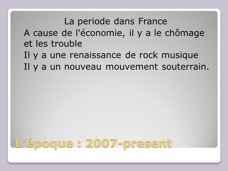 L'époque : 2007-present La periode dans France