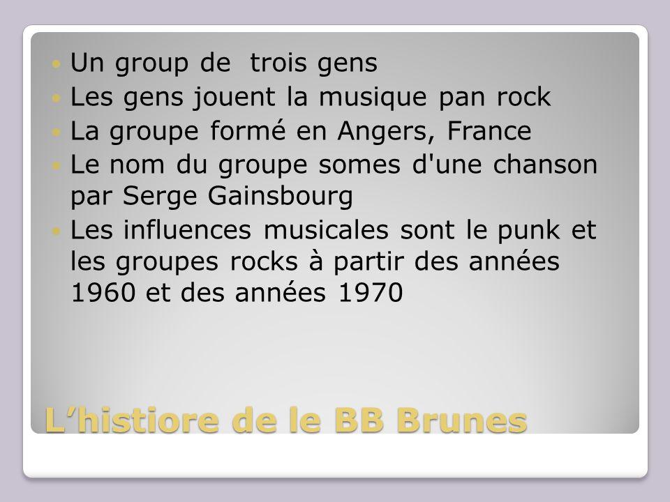 L'histiore de le BB Brunes