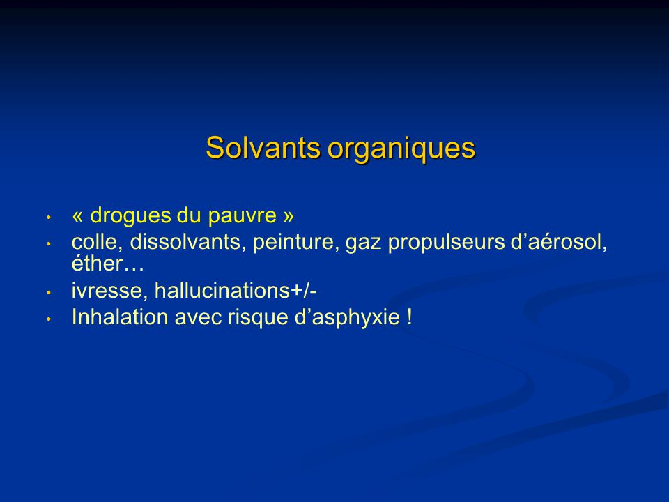 Solvants organiques « drogues du pauvre »