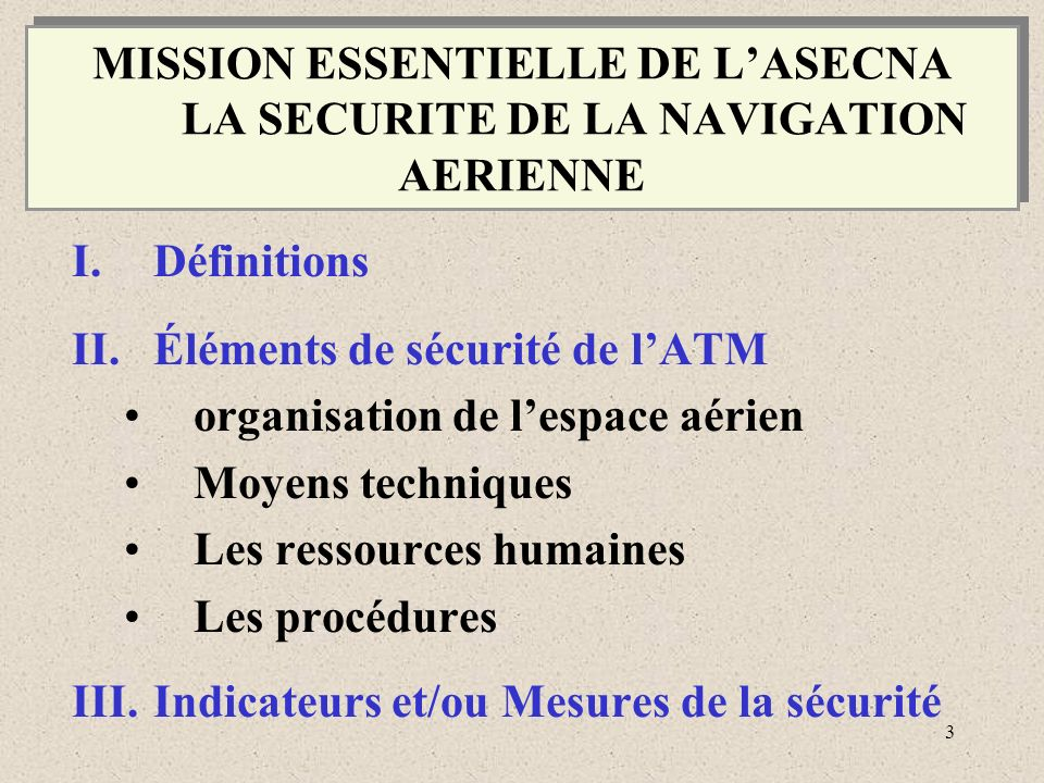 MISSION ESSENTIELLE DE L'ASECNA LA SECURITE DE LA NAVIGATION AERIENNE