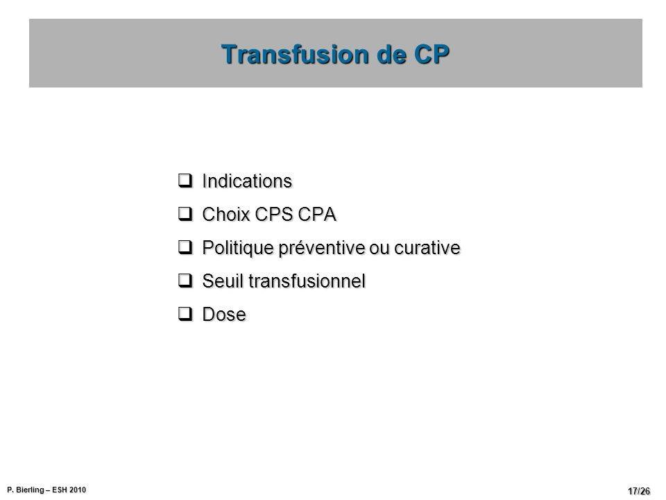 Transfusion de CP Indications Choix CPS CPA