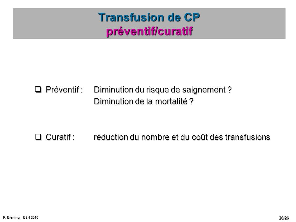 Transfusion de CP préventif/curatif