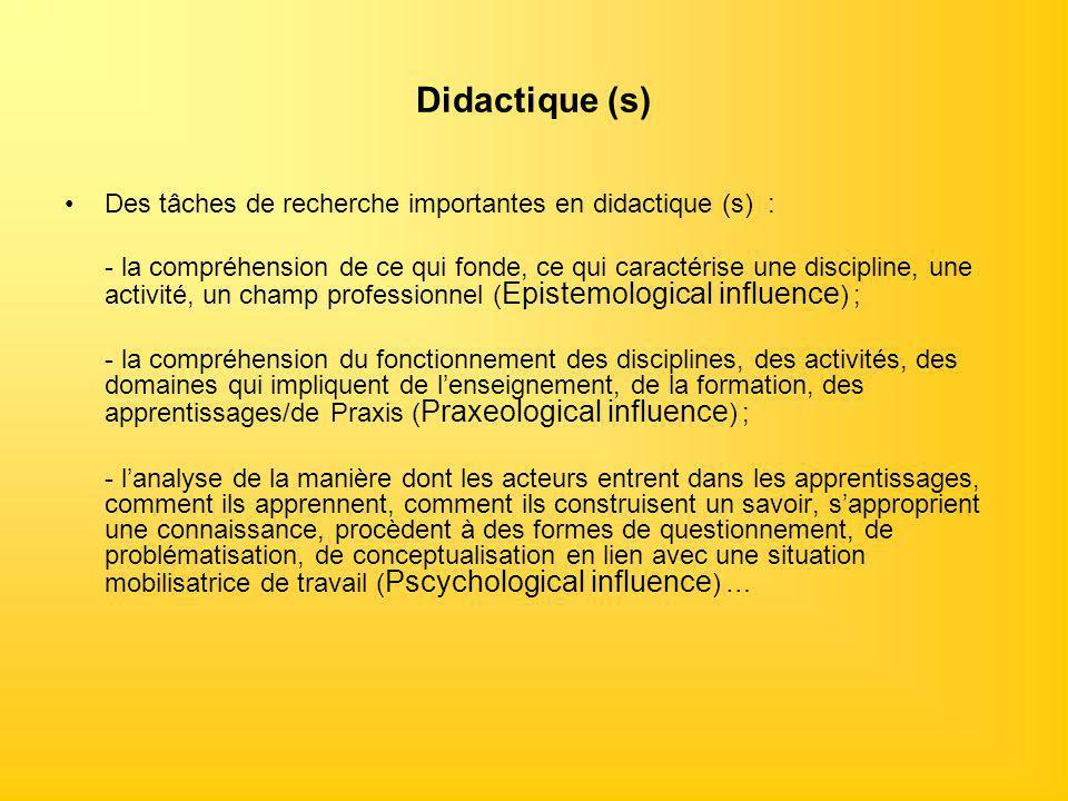 Didactique (s) Des tâches de recherche importantes en didactique (s) :
