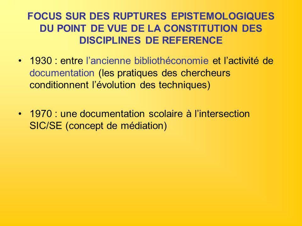 FOCUS SUR DES RUPTURES EPISTEMOLOGIQUES DU POINT DE VUE DE LA CONSTITUTION DES DISCIPLINES DE REFERENCE