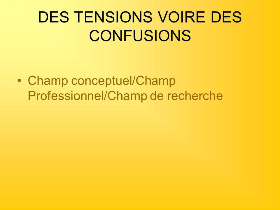 DES TENSIONS VOIRE DES CONFUSIONS