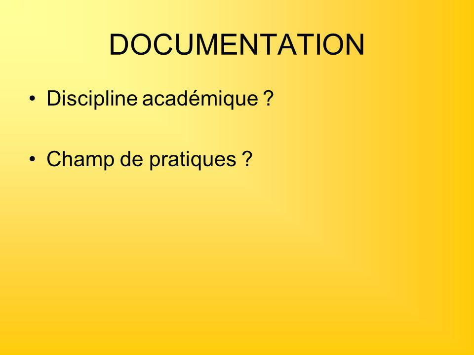DOCUMENTATION Discipline académique Champ de pratiques