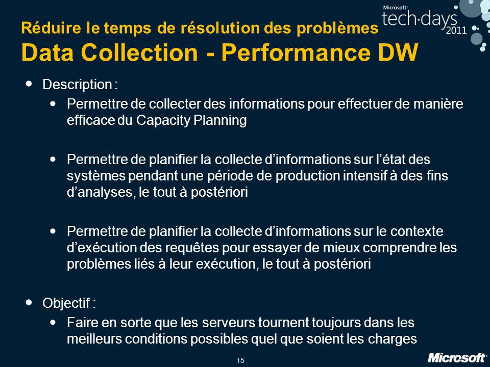 Réduire le temps de résolution des problèmes Data Collection - Performance DW