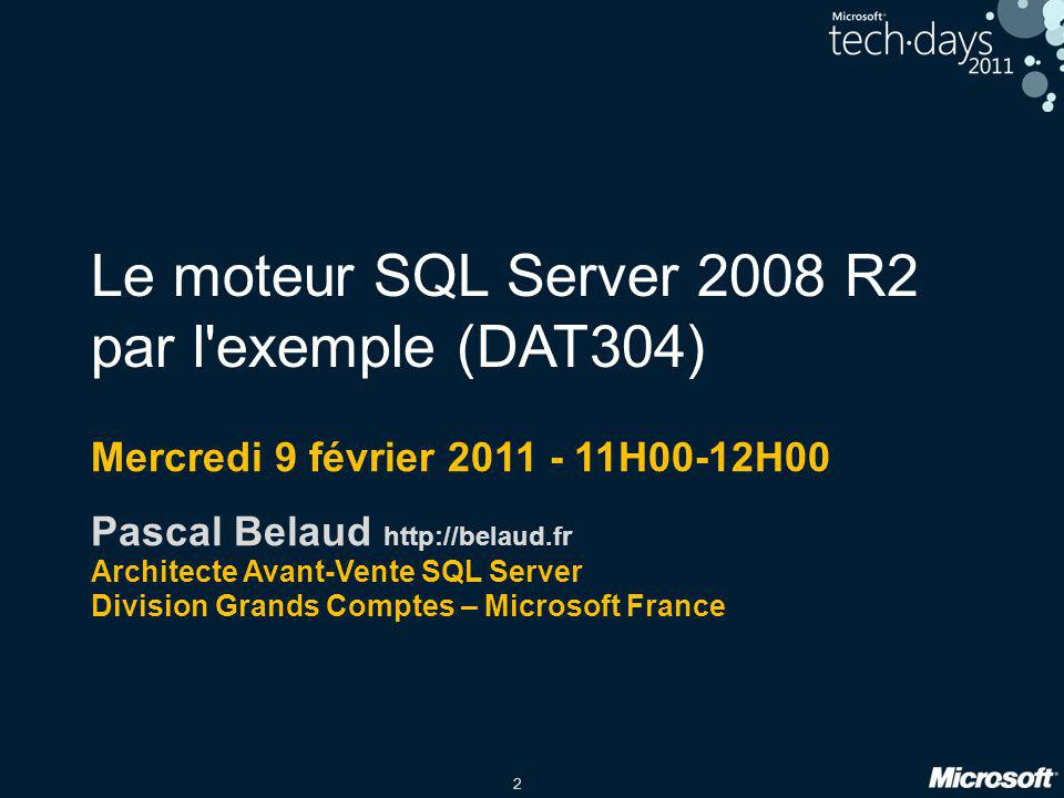 Le moteur SQL Server 2008 R2 par l exemple (DAT304)