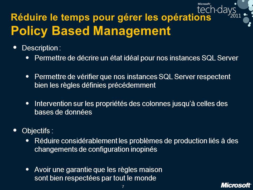Réduire le temps pour gérer les opérations Policy Based Management