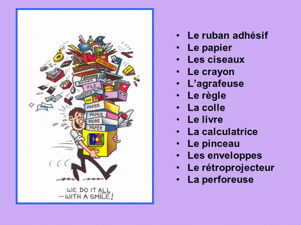 Le ruban adhésifLe papier. Les ciseaux. Le crayon. L'agrafeuse. Le règle. La colle. Le livre. La calculatrice.