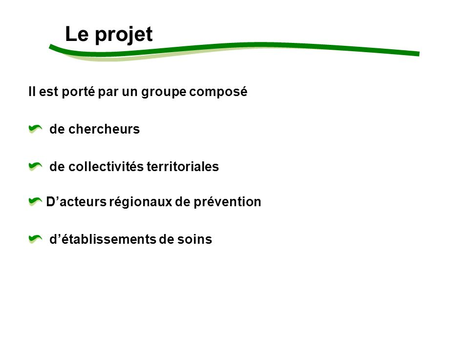 Le projet Il est porté par un groupe composé de chercheurs