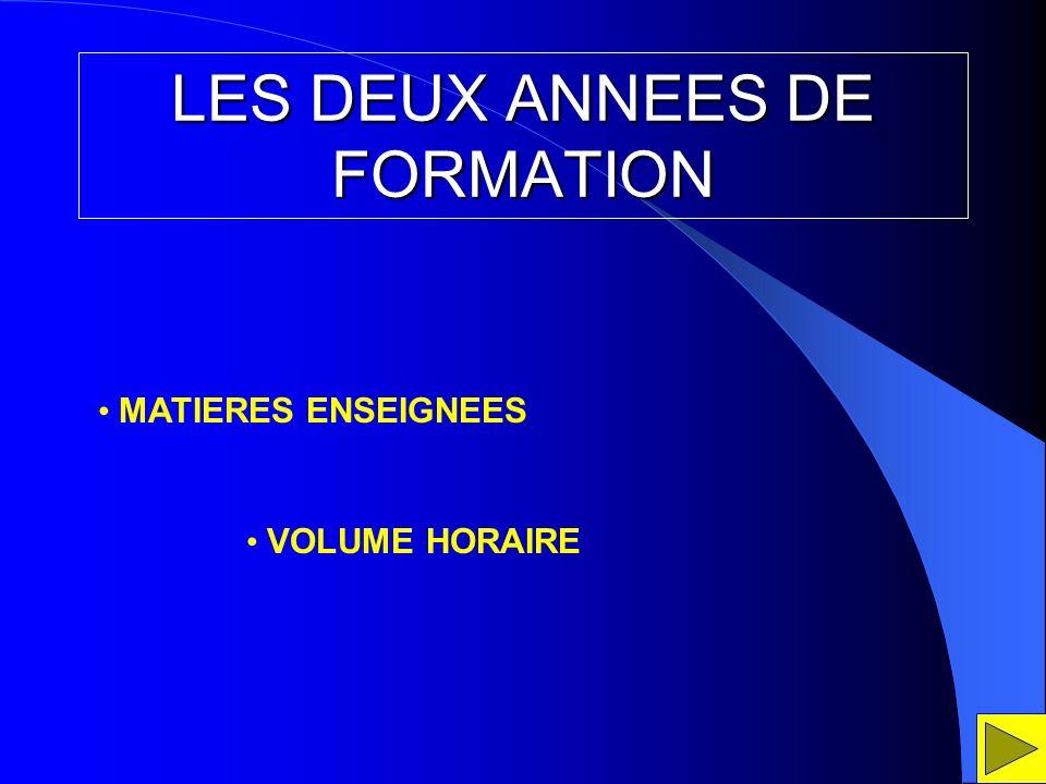 LES DEUX ANNEES DE FORMATION