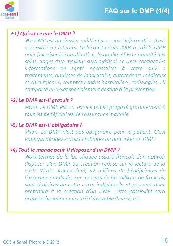 FAQ sur le DMP (1/4) FAQ sur le DMP (1/4) 1) Qu est ce que le DMP