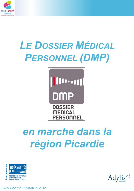 Le Dossier Médical Personnel (DMP) en marche dans la région Picardie