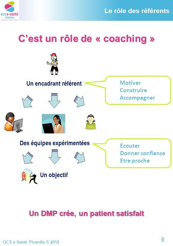 C'est un rôle de « coaching » Un DMP crée, un patient satisfait