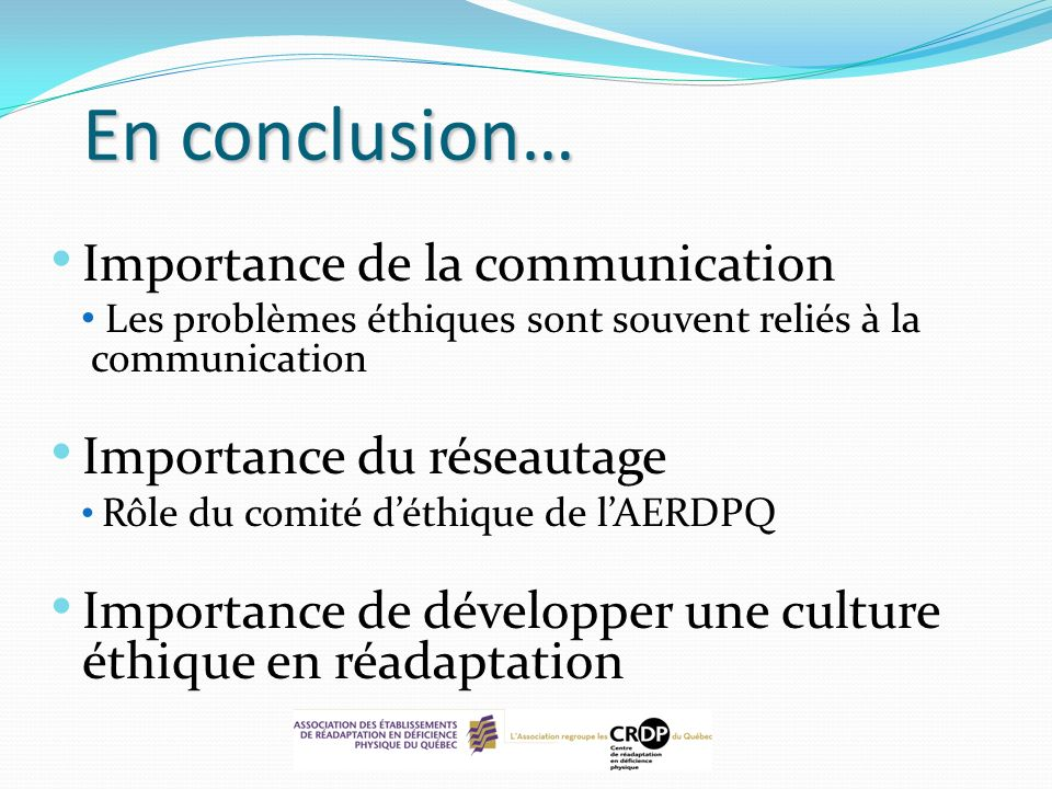 En conclusion… Importance de la communication Importance du réseautage