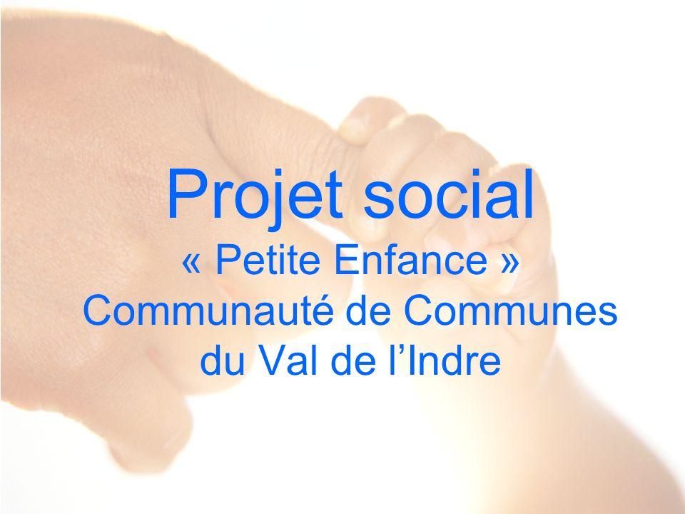 Projet social « Petite Enfance » Communauté de Communes du Val de l'Indre
