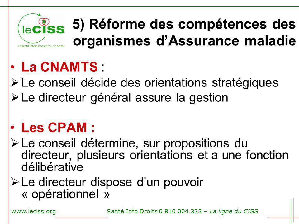 5) Réforme des compétences des organismes d'Assurance maladie