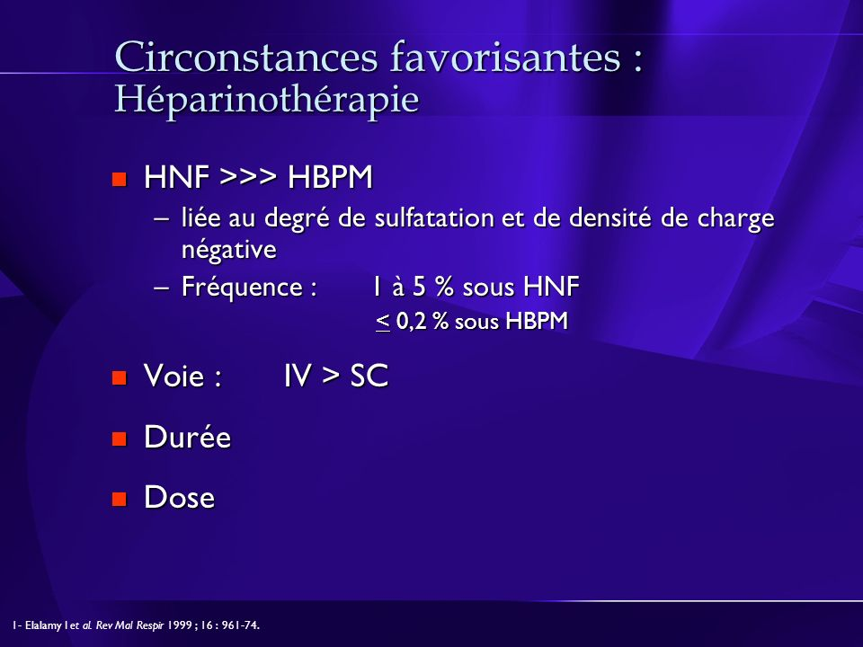 Circonstances favorisantes : Héparinothérapie