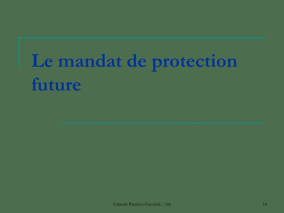 Le mandat de protection future
