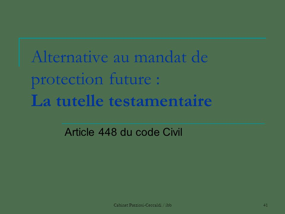 Alternative au mandat de protection future : La tutelle testamentaire