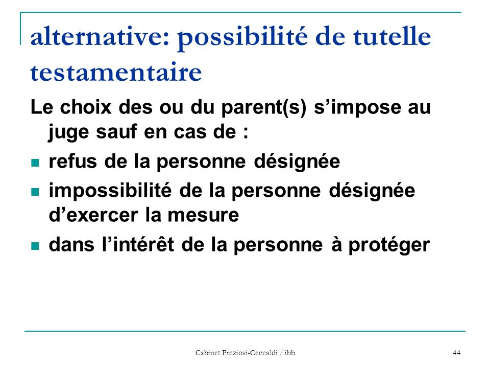alternative: possibilité de tutelle testamentaire