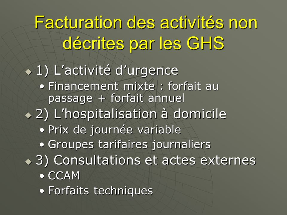 Facturation des activités non décrites par les GHS