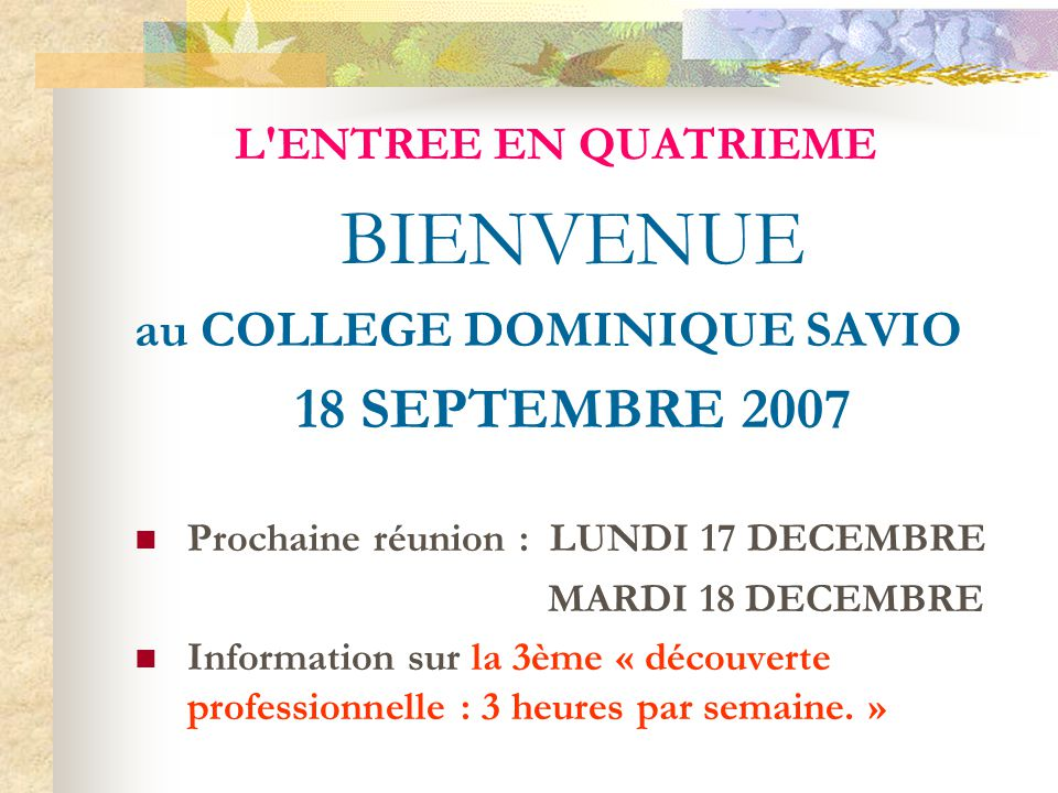 BIENVENUE 18 SEPTEMBRE 2007 au COLLEGE DOMINIQUE SAVIO