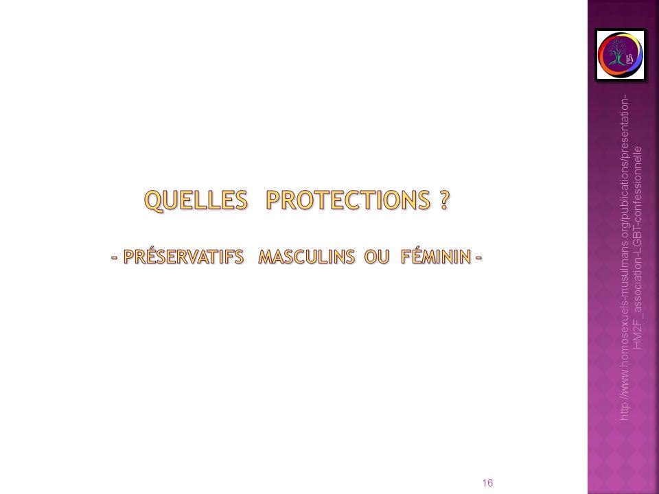 Quelles protections - préservatifs masculins ou féminin -