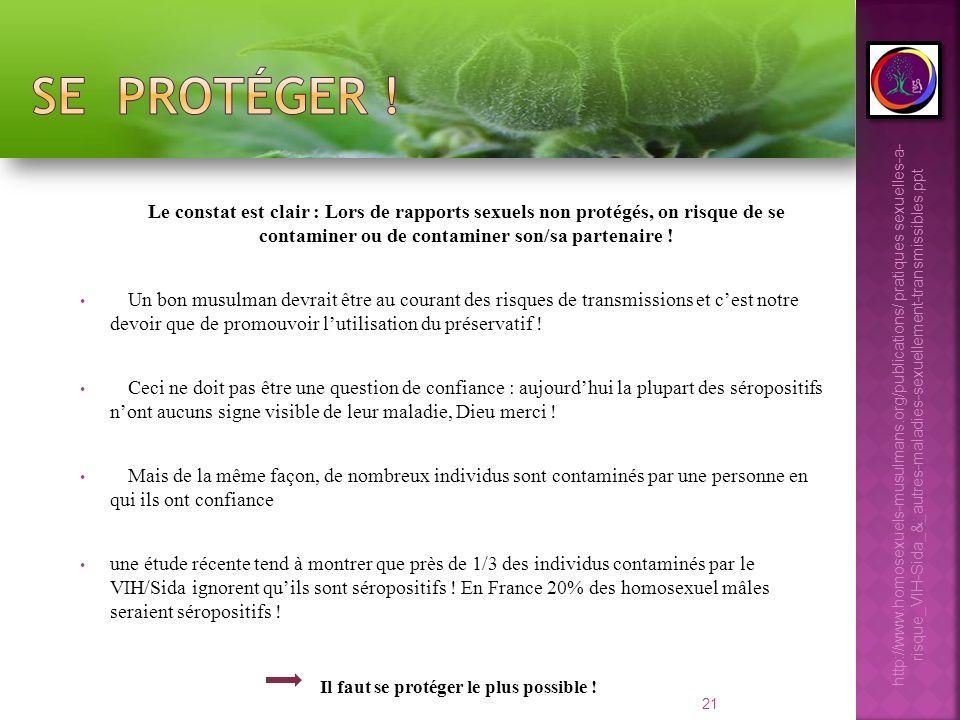 se protéger ! Le constat est clair : Lors de rapports sexuels non protégés, on risque de se contaminer ou de contaminer son/sa partenaire !