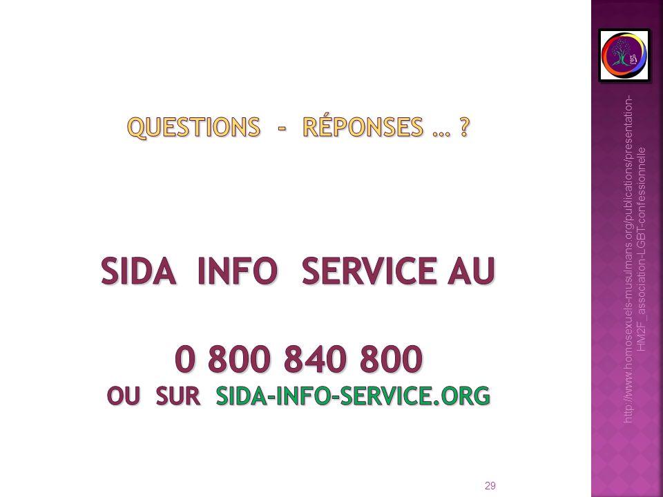 Questions - réponses … Sida info service au 0 800 840 800 ou sur sida-info-service.org