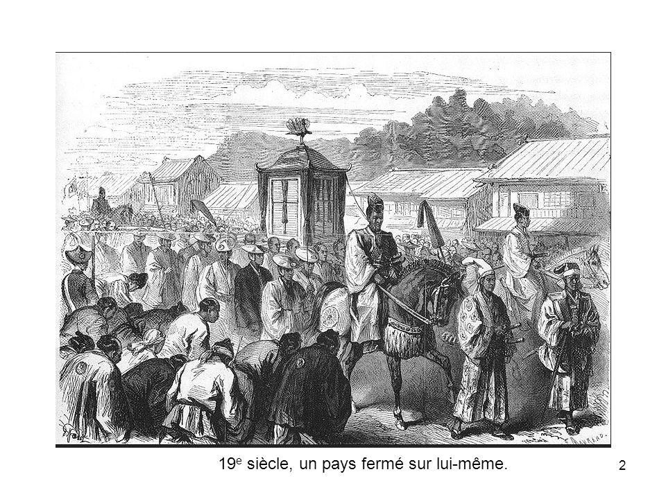 19e siècle, un pays fermé sur lui-même.