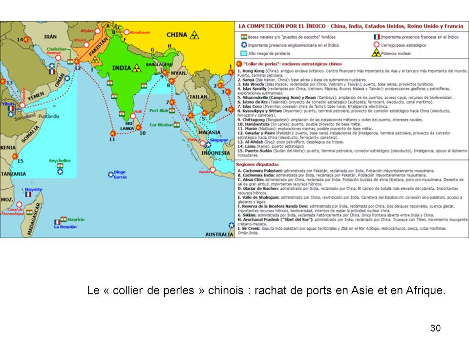Le « collier de perles » chinois : rachat de ports en Asie et en Afrique.
