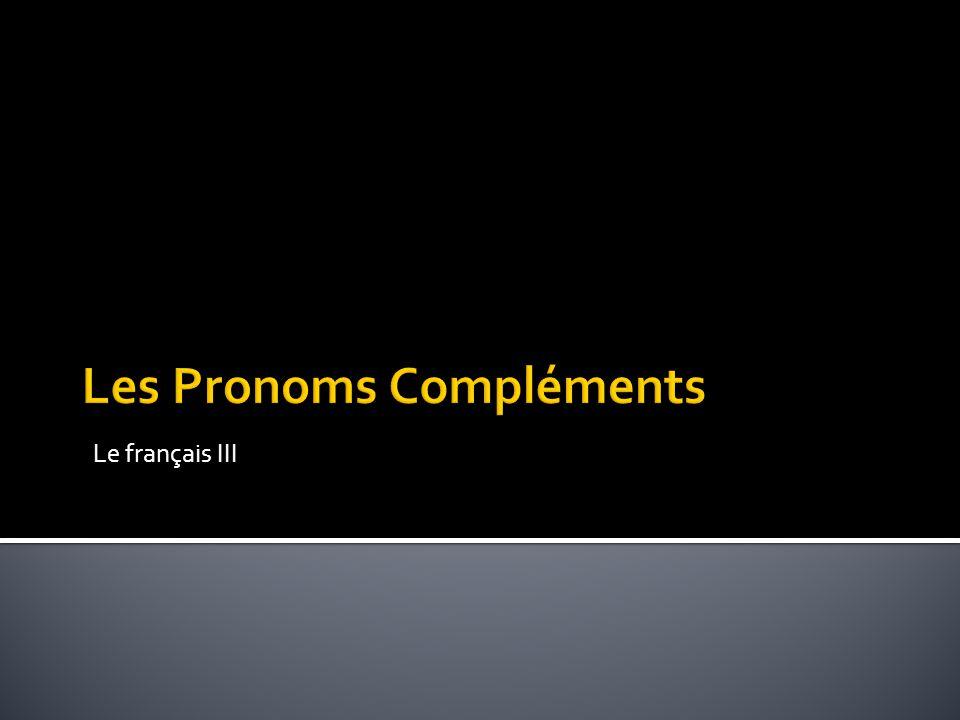 Les Pronoms Compléments