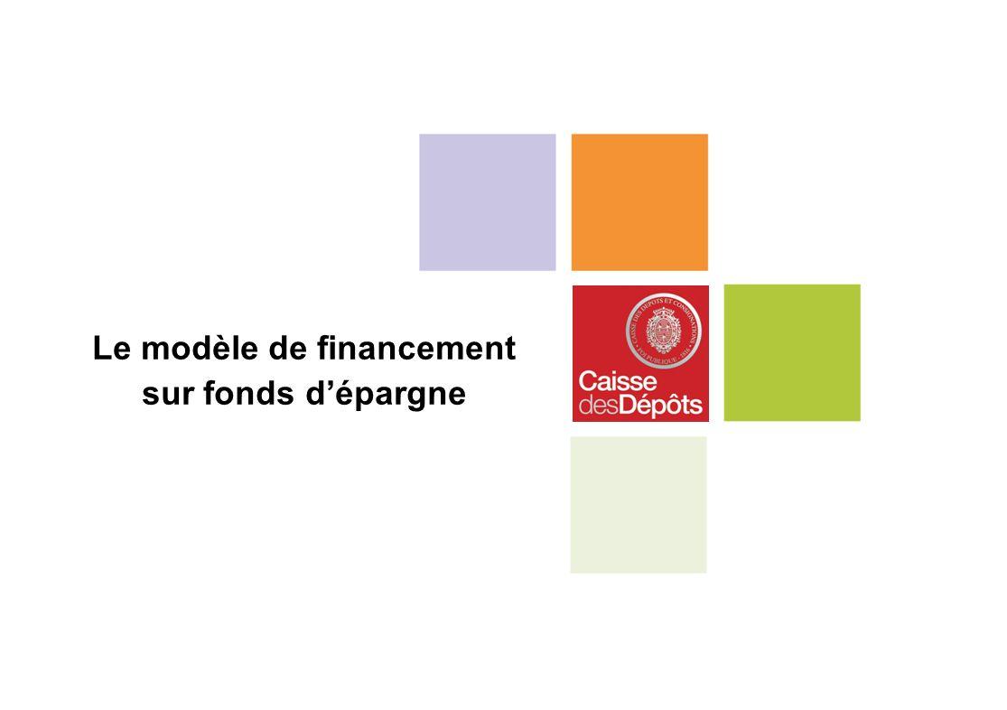 Le modèle de financement sur fonds d'épargne