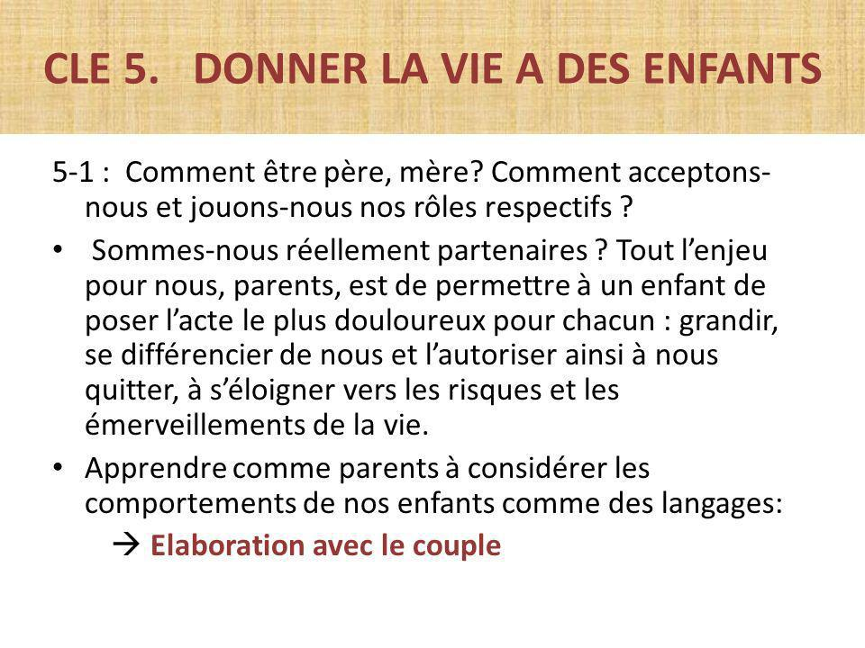 CLE 5. DONNER LA VIE A DES ENFANTS