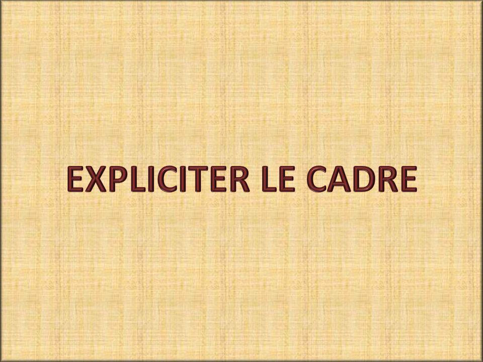 EXPLICITER LE CADRE