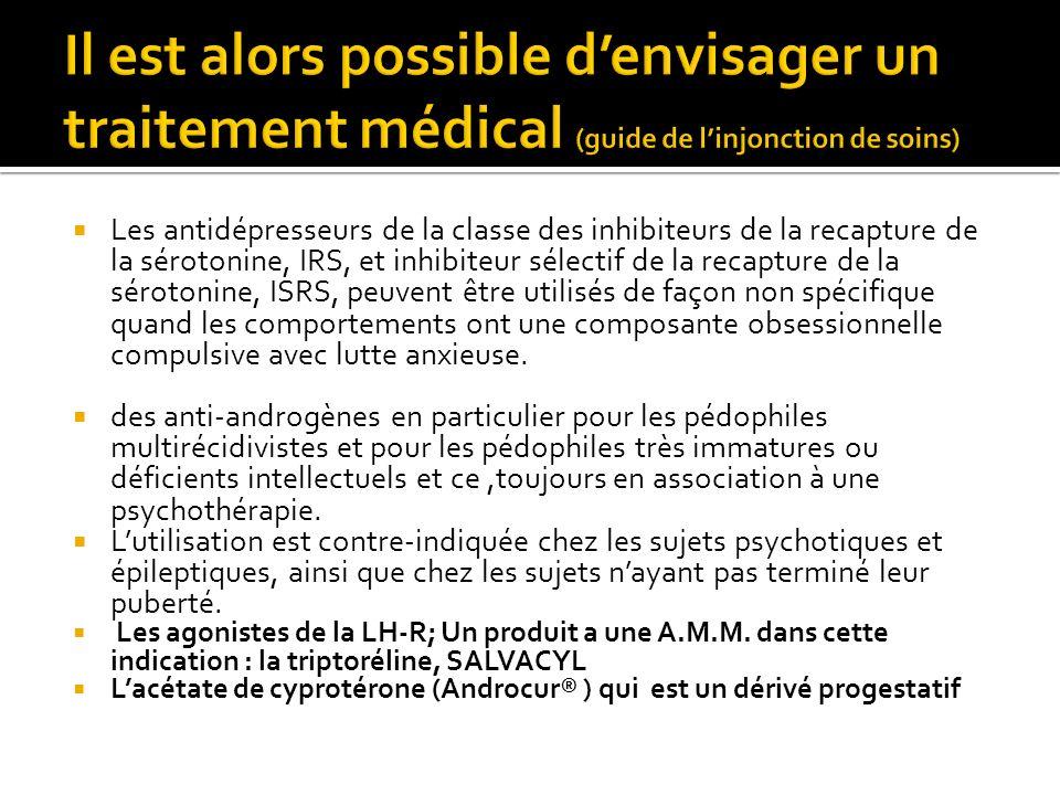 Il est alors possible d'envisager un traitement médical (guide de l'injonction de soins)
