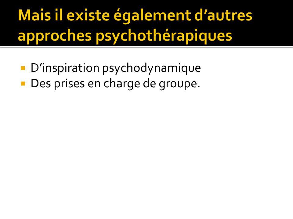 Mais il existe également d'autres approches psychothérapiques