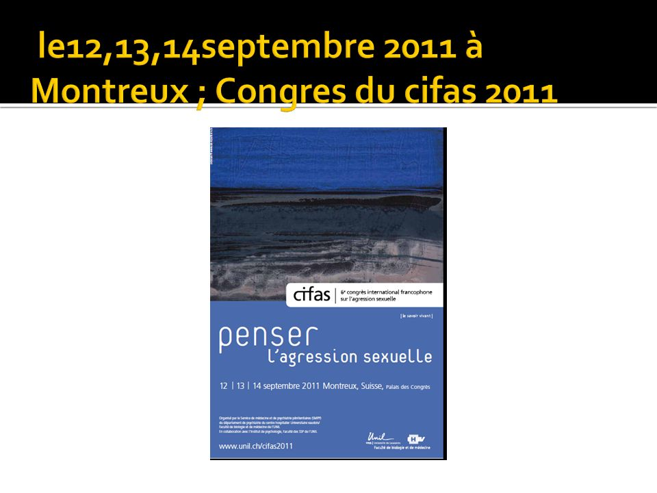 le12,13,14septembre 2011 à Montreux ; Congres du cifas 2011