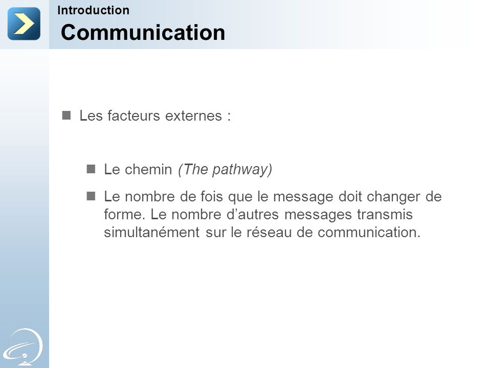 Communication Les facteurs externes : Le chemin (The pathway)