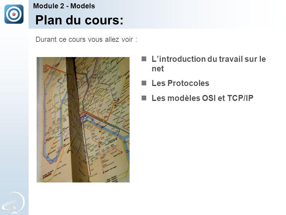 Plan du cours: L'introduction du travail sur le net Les Protocoles