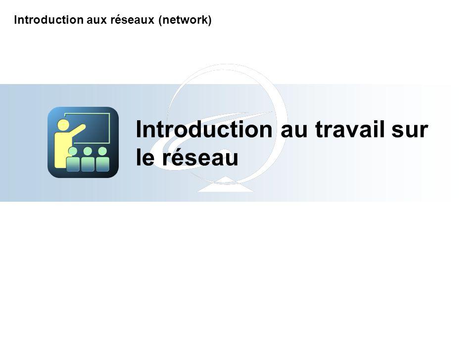 Introduction au travail sur le réseau