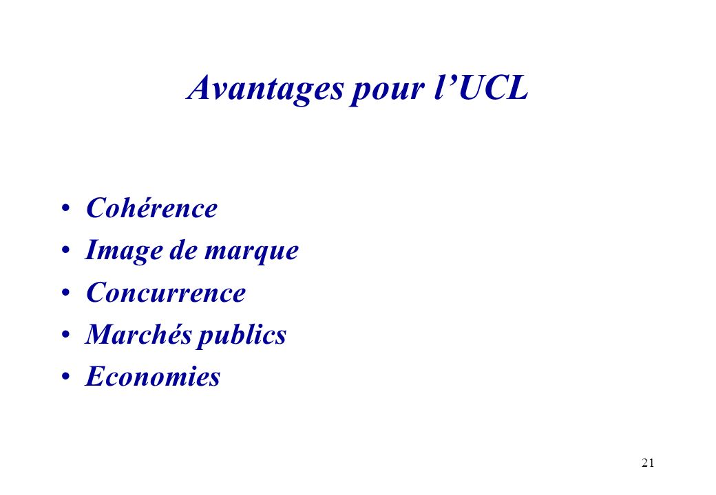 Avantages pour l'UCL Cohérence Image de marque Concurrence