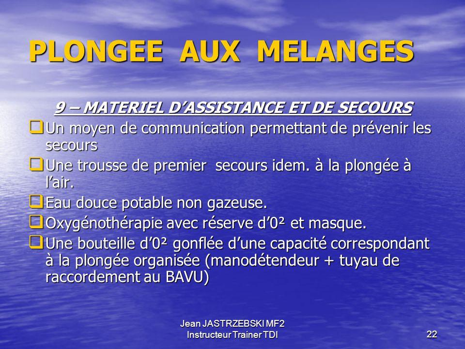 9 – MATERIEL D'ASSISTANCE ET DE SECOURS