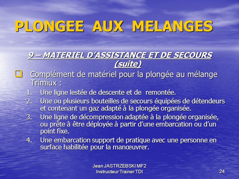 9 – MATERIEL D'ASSISTANCE ET DE SECOURS (suite)