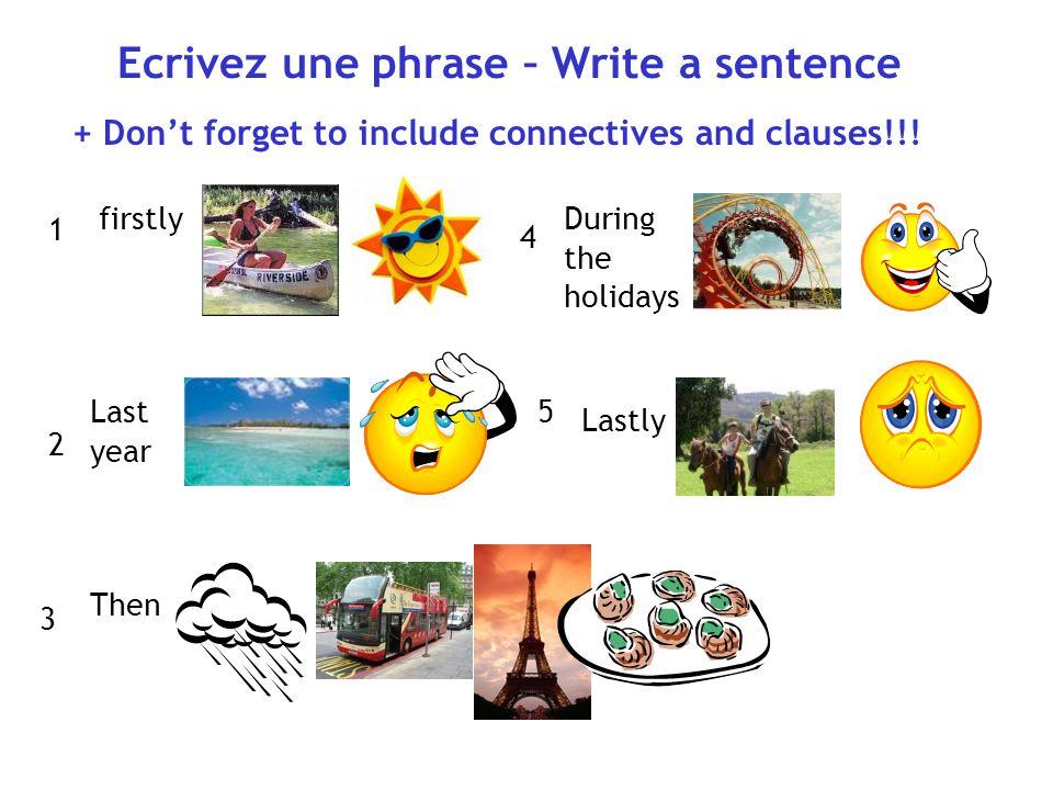 Ecrivez une phrase – Write a sentence