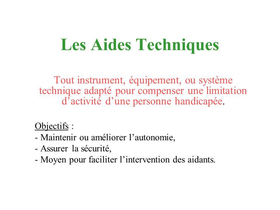 Les Aides Techniques Tout instrument, équipement, ou système technique adapté pour compenser une limitation d'activité d'une personne handicapée.