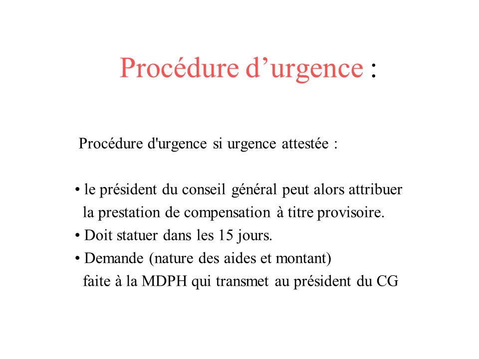 Procédure d'urgence : Procédure d urgence si urgence attestée :